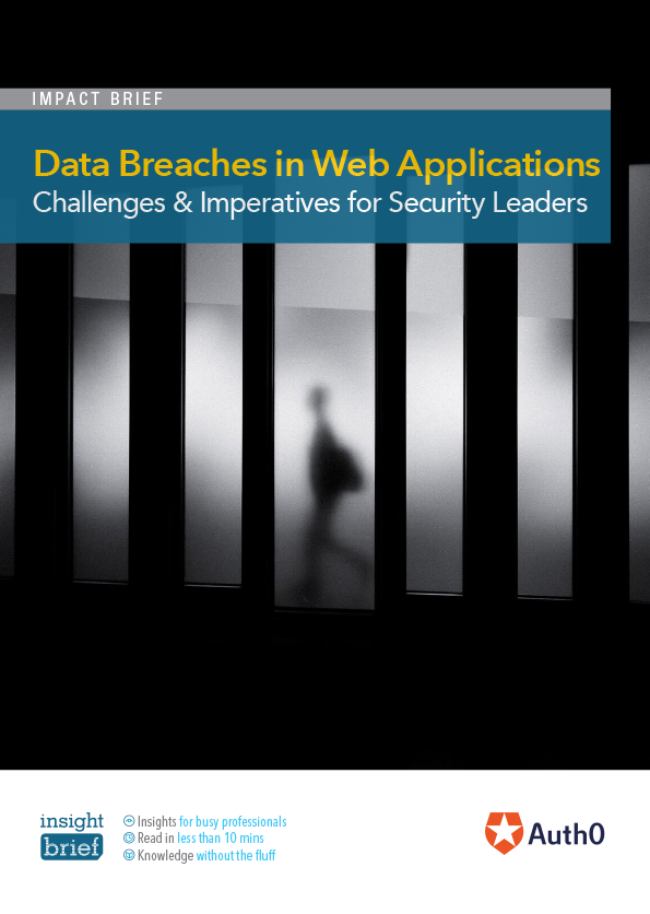 Data Breaches in Web Applications Challenges & Imperatives for Security Leaders