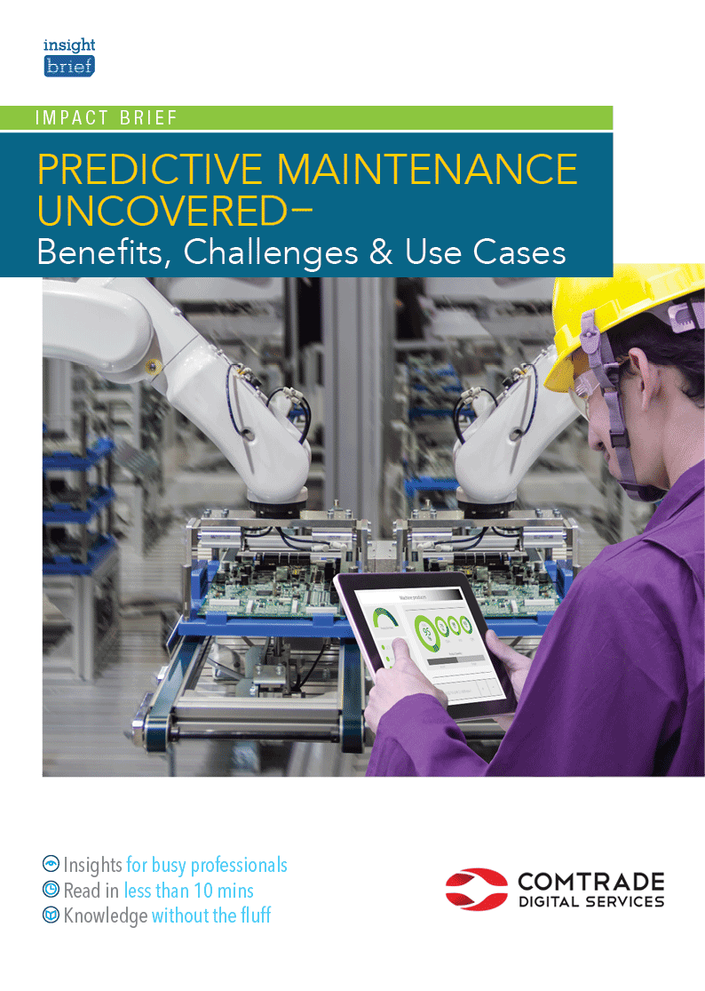 Predictive Maintenance Uncovered  – Benefits, Challenges & Use Cases